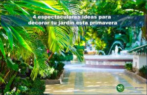 4 ideas para decorar tu jardín en primavera